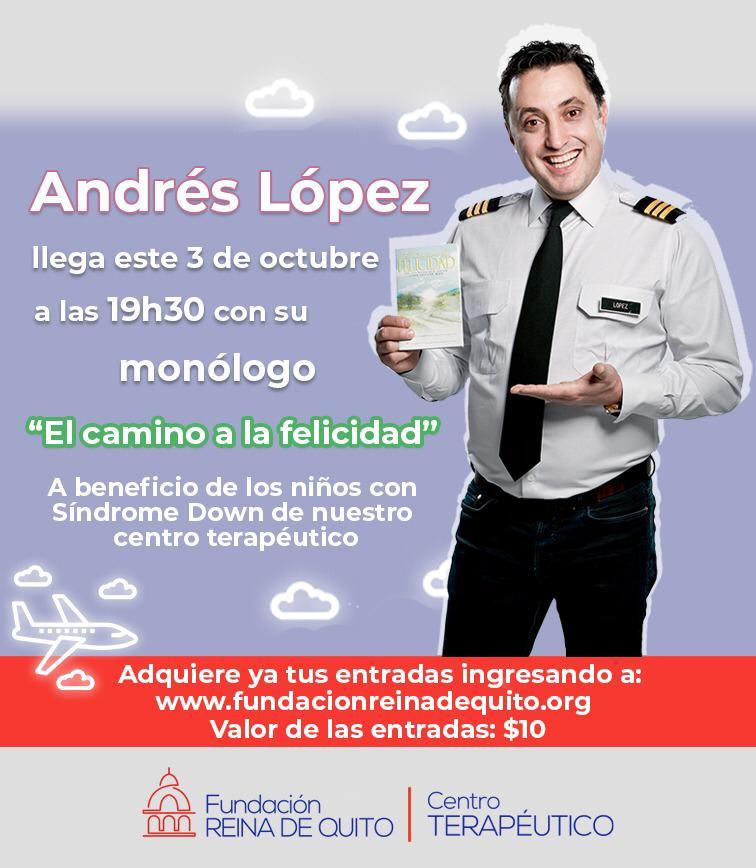 """""""CAMINO A LA FELICIDAD"""" EL SHOW DE ANDRÉS LÓPEZ EN FAVOR DEL CENTRO TERAPEÚTICO DE LA FUNDACIÓN REINA DE QUITO"""