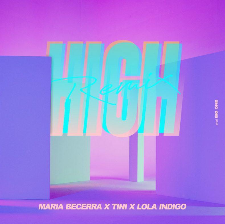 MARIA BECERRA INVITA A TINI Y LOLA INDIGO EN EL REMIX OFICIAL DE HIGH